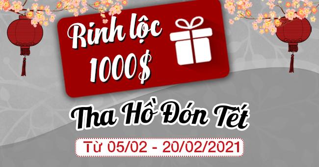 Rinh Lộc 1000$- Tha Hồ Đón Tết