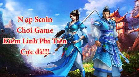 Nạp Scoin chơi game Kiếm Linh Phi Tiên cực chất