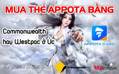 Mẹo mua thẻ Appota ở Úc nhanh bằng Commonwealth hay Westpac Bank