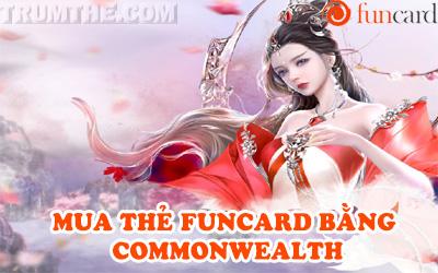 Mẹo Mua Thẻ Funcard Bằng Commonwealth Đơn Giản Ở Úc
