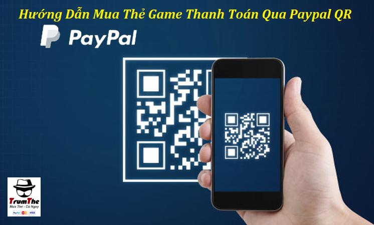 Hướng Dẫn Mua Thẻ Game Online Thanh Toán Bằng Paypal QR