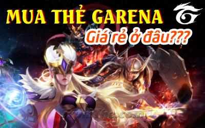 Địa chỉ mua thẻ Garena ở đâu giá rẻ nhất trên thị trường?