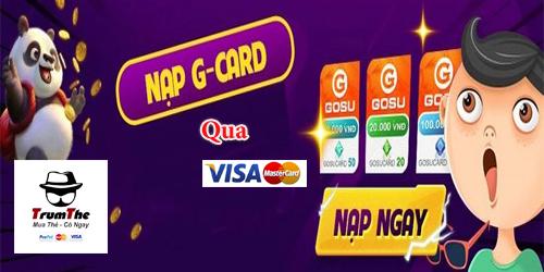 Cách mua thẻ Game Gosu chiết khấu cao qua Visa, Mastercard