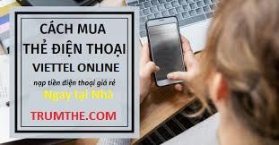 Bí quyết mua thẻ Viettel online giá rẻ tại Nhà cực tiện