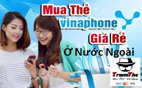 Mua Thẻ Vinaphone Online Khi Bạn Ở Nước Ngoài