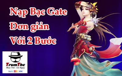 Nạp Bạc Gate chỉ với 2 bước siêu đơn giản