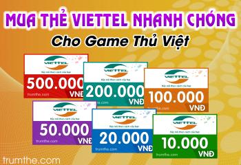Mua thẻ viettel nhanh chóng cho game thủ Việt