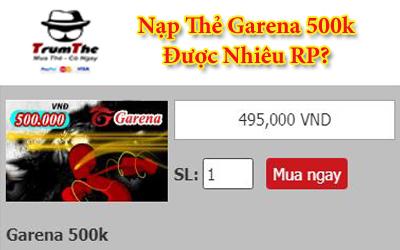 nạp thẻ garena 500k được nhiêu rp