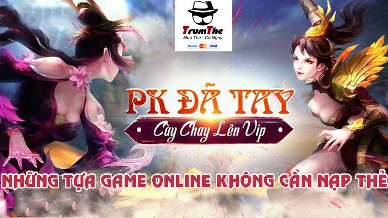 nhung game online khong nap the